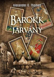 Alexander G. Thomas - Barokk járvány