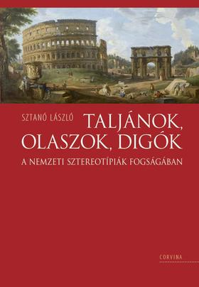 Sztanó László - Taljánok, olaszok, digók