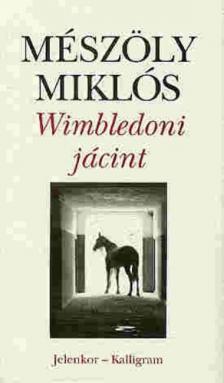 Mészöly Miklós - Wimbledoni jácint
