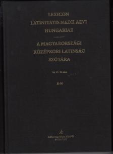 Lexicon Latinitatis Medii Aevi Hungariae / A magyarországi középkori latinság szótára
