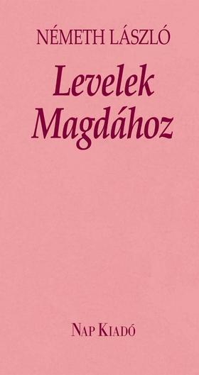 Németh László - LEVELEK MAGDÁHOZ