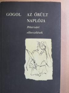 Nyikolaj Vasziljevics Gogol - Az őrült naplója [antikvár]