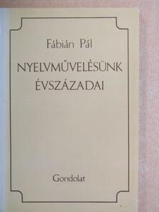 Fábián Pál - Nyelvművelésünk évszázadai [antikvár]