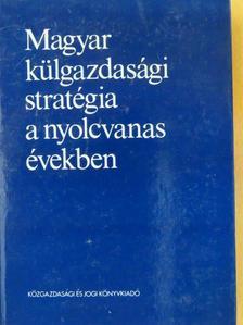 Bognár József - Magyar külgazdasági stratégia a nyolcvanas években [antikvár]