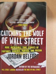 Jordan Belfort - Catching the Wolf of Wall Street [antikvár]