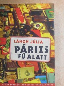 Lángh Júlia - Párizs fű alatt [antikvár]