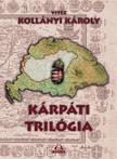 vitéz Kollányi Károly - Kárpáti trilógia