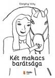 Vicky Ebergényi - Két makacs barátsága [eKönyv: pdf, epub, mobi]