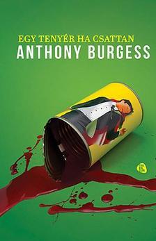 Anthony Burgess - Egy tenyér ha csattan