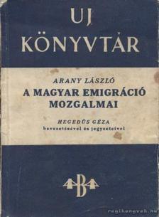 Arany László - A magyar emigráció mozgalmai [antikvár]