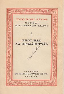 Komáromi János - Régi ház az országútnál (aláírt) [antikvár]
