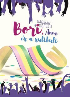 Dagmar Hossfeld - Bori, Anna és a sulibuli - Bori és barátai 4.