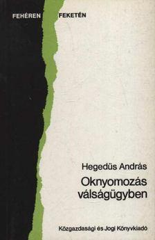 HEGEDŰS ANDRÁS - Oknyomozás válságügyben [antikvár]