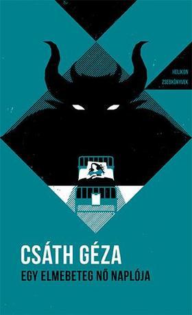 Csáth Géza - Egy elmebeteg nő naplója - Helikon Zsebkönyvek 22.