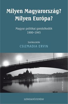 Csizmadia Ervin - Milyen Magyarország? Milyen Európa?