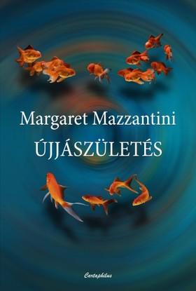 Margaret Mazzantini - Újjászületés [eKönyv: epub, mobi]