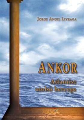 Jorge Angel Livraga - Ankor Atlantisz utolsó hercege