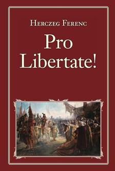 Herczeg Ferenc - Pro Libertate! [antikvár]