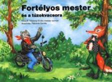 Vázsonyi Endre - FORTÉLYOS MESTER ÉS A TÚZOKVACSORA
