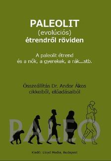 ANDOR ÁKOS, DR. - Paleolit (evoluciós) étrendről röviden