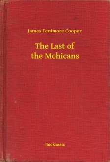 James Fenimore Cooper - The Last of the Mohicans [eKönyv: epub, mobi]
