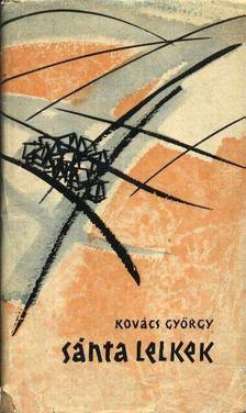 Kovács György - Sánta lelkek [antikvár]