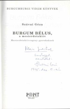 SZÁVAI GÉZA - Burgum Bélus, a mesterdetektív (dedikált) [antikvár]