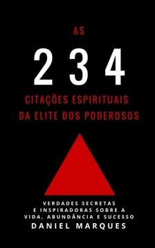 Marques Daniel - As 234 Citaçoes Espirituais da Elite dos Poderosos [eKönyv: epub, mobi]