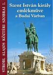 dr. Stróbl Alajos - Szent István király emlékmûve a Budai Várban