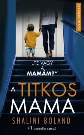 BOLAND, SHALINI - A titkos mama [eKönyv: epub, mobi]