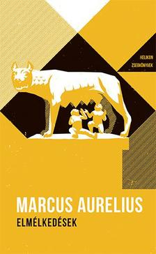MARCUS AURELIUS - Elmélkedések - Helikon Zsebkönyvek 37.