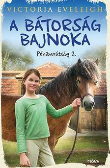 Victoria Eveleigh - A bátorság bajnoka - Pónibarátság 2.