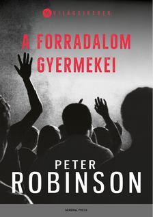 Peter Robinson - A forradalom gyermekei [antikvár]
