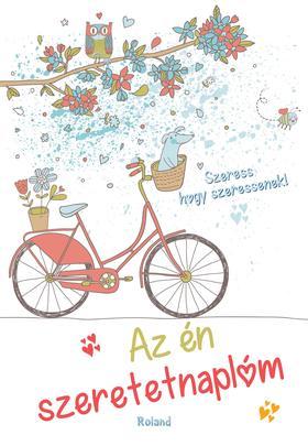 Lengyel Orsolya - Az én szeretetnaplóm (biciklis borító)