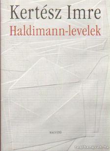 KERTÉSZ IMRE - Haldimann-levelek [antikvár]