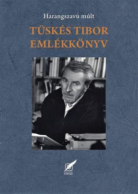Szirtes Gábor - Tüskés Tibor emlékkönyv