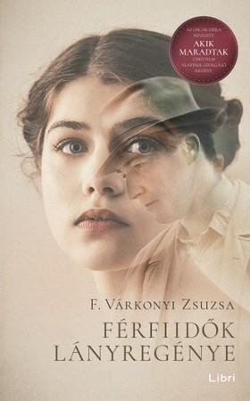 F. Várkonyi Zsuzsa - Férfiidők lányregénye [eKönyv: epub, mobi]
