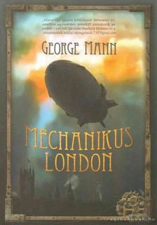 George Mann - Mechanikus London [antikvár]