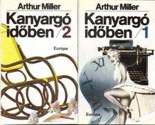 Arthur Miller - Kanyargó időben I-II. [antikvár]