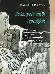 Balogh István - Száznyolcvanöt lépcsőfok [antikvár]