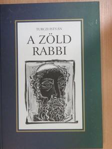Turczi István - A zöld rabbi [antikvár]