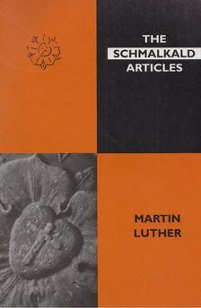 Martin Luther - The Schmalkald Articles [antikvár]