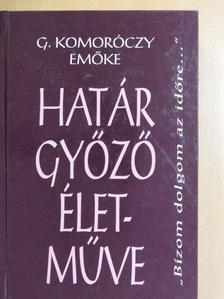 G. Komoróczy Emőke - Határ Győző életműve [antikvár]