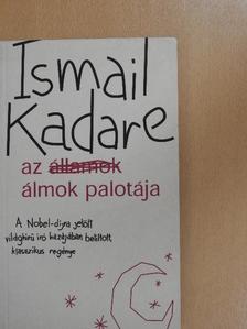 Ismail Kadare - Az Álmok Palotája [antikvár]