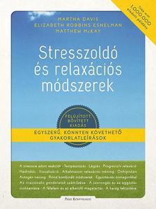 Davis, Martha; Eshelman, Elizabeth; McKay, Matthew - Stresszoldó és relaxációs módszerek