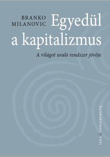 Branco Milanovich - Egyedül a kapitalizmus