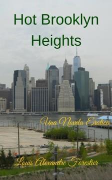 Forestier Louis Alexandre - Hot Brooklyn Heights - Una novela erótica [eKönyv: epub, mobi]