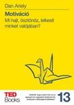 Dan Ariely - Motiváció - Mi hajt, ösztönöz, lelkesít minket valójában? [eKönyv: epub, mobi]