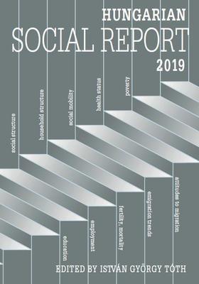 Szerk.: Tóth István György - Hungarian Social Report 2019