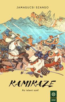 Jamagucsi Szango - Kamikaze, az isteni szél
